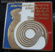SK1217 - INSIGNE CHAMPIONNAT DE FRANCE INTERNATIONAUX SKI 1976 FFS BRIANCONNAIS