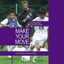 USED (VG) Make Your Move: Proven Drills To Sharpen Skills by Alfred Galustian