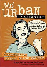 Mo' Urban Dictionary: Ridonkulous Street Slang Defined, Aaron Peckham | Paperbac