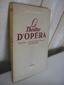Bronislaw HOROWICZ : Le théâtre d'Opéra histoire - réalisations scéniques - 1946