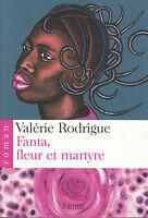 Livre Fanta fleur et martyre Valérie Rodrigue book