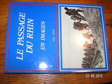 Le Passage du Rhin  en Images JEAN JOUR