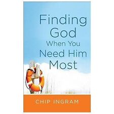 Finding God When You Need Him Most by Chip Ingram (2014, Paperback)