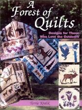 A Forest of Quilts : Designs for Those Who Love the Outdoors by Terrie Kralik (2003, Paperback)