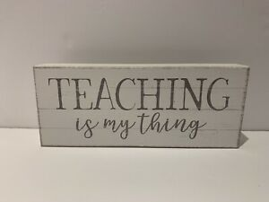 SIXTREES 'TEACHING IS MY THING' - 4 X 10 WOODEN DECORATIVE BOX SIGN