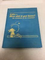 1985 Life - How Did It Get Here?  By Evolution or Creation? Vintage
