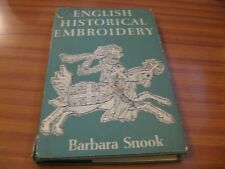 ENGLISH HISTORICAL EMBROIDERY BY BARBARA SNOOK 1ST EDITION 1961 HARDBACK