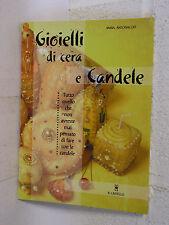 Gioielli di cera e candele - Mara Antonaccio - Il Castello 3411