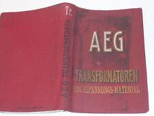 rare 1909 ancien buch AEG transformatoren HOCHSPANNUNGS-MATERIAL oel GOLA fdo