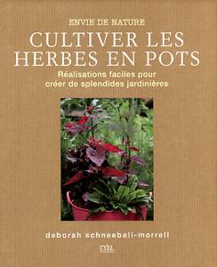 Cultiver Les Herbes En Pots - RARE -Réalisations faciles pour jardinières-TOP