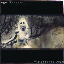 Ego Likeness - Water to the Dead (CD)