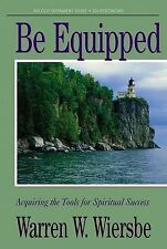 Be Equipped (Deuteronomy): Acquiring the Tools for Spiritual Success (The BE