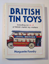 British Tin Toys By Marguerite Fawdry 1990 Hardcover With DustJacket Excellent