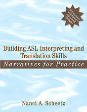 Building ASL Interpreting and Translation Skills: Narratives for Practice by...