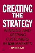 Creating the Strategy: Winning and Keeping Customers in B2B Markets-ExLibrary