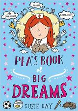 Pea's Book of Big Dreams, New, Day, Susie Book