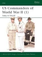 Osprey Elite US Commanders of World War II (1) - Army & USAAF VG+