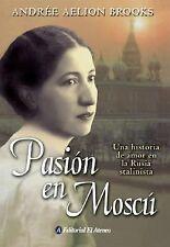 Pasion En Moscu/ Russian Dance: Una Historia De Amor En La Rusia-ExLibrary