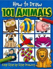 How to Draw 101 Animals: Easy Step-By-Step Drawing (Paperback or Softback)