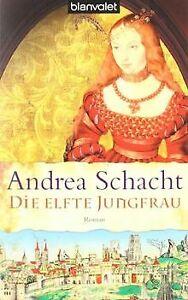 Die elfte Jungfrau: Roman von Andrea Schacht   Buch   Zustand gut