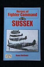 Rupert Matthews - Heroes of Fighter Command: Sussex raf air war with germans