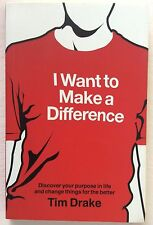 I Want to Make a Difference Written by Tim Drake