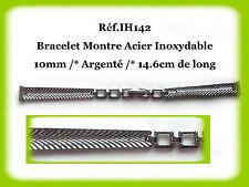 BRACELET MONTRE ACIER INOXYDABLE /* ARGENTÉ /* 10mm REF.IH142