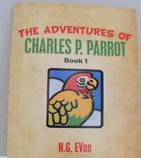 Charles P Parrot the adventures of Book One, author signed and free Charm