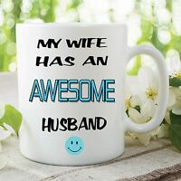 My Wife Has An Awesome Husband Mug Joke Funny Novelty Kitchen Cup Gift WSDMUG113