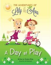 The Adventures of Lily and Ava : A Day at Play vol. 2 by Gordon Briley (2013, H…