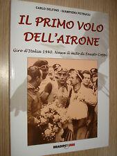 LIBRO BOOK IL PRIMO VOLO DELL'AIRONE GIRO D'ITALIA 1940 IL MITO DI FAUSTO COPPI
