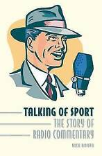 Talking of Sport: The Story of Radio Commentary, Dick Booth, New Book