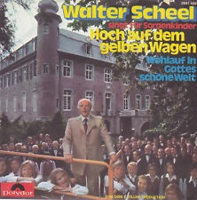 """Walter Scheel - Hoch auf dem gelben Wagen -  7""""Vinyl Single"""