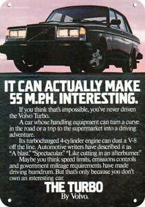 1983 VOLVO TURBO CAR REPLICA METAL SIGN - IT CAN MAKE 55 M.P.H. INTERESTING