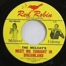 50'S & 60'S 45 The Mulcay'S - Meet Me Tonight In Dreamland / Granada On Red Robi