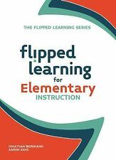 Flipped Learning: Flipped Learning for Elementary Instruction Vol. 5 by...