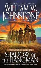 The Brothers O'Brien : Shadow of the Hangman by William W. Johnstone and J....