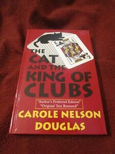 The Cat and the King of Clubs by Carole Nelson Douglas (1999, HC) Midnight Louie
