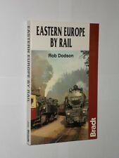 Rob Dodson Eastern Europe By Rail. Bradt Publishing 1st Ed Softback 1994.