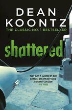 Dean Koontz - Shattered *NEW* + FREE P&P