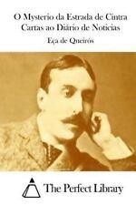O Mysterio Da Estrada de Cintra Cartas Ao Diário de Noticias by Jose Maria de...