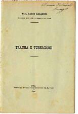 Libro Trauma e Tubercolosi Dott. Dario Gallichi Medico Regio Ospedale Pisa 1904
