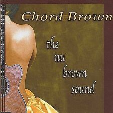 The Nu Brown Sound by Chord Brown (CD, Oct-2002, OceanStream Records)
