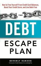 The Debt Escape Plan: How to Free Yourself from Credit Card Balances, Boost Your