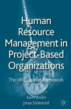 Human Resource Management in Project-Based Organizations : The HR Quadriad...