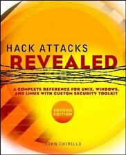 Hack Attacks Revealed : A Complete Reference for UNIX, Windows, and Linux...