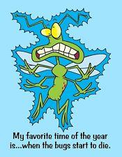 METAL FRIDGE MAGNET Favorite Part Year Bugs Start To Die Friend Family Humor