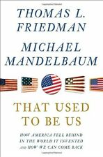 That Used to Be Us: How America Fell Behind in the