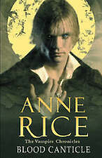Blood Canticle (The Vampire Chronicles), Rice, Anne, New Book