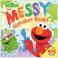 The Messy Alphabet Book! An ABC Book! by Sesame Workshop (Hardcover)